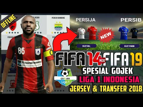 Download Fifa 14 Mod 19 Spesial Gojek Liga 1 Indonesia | New Update Transfer Squad Kits 2018/19