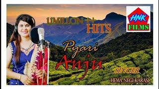 Latest New Top Garhwali Love Song   Pyari ANJU   Singer Sumaan Routhan&Hema Negi Karasi uttrakhand