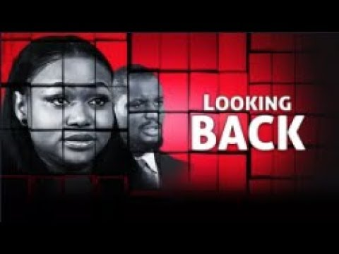 LOOKING BACK - [Part 1] Latest 2018 Nigerian Nollywood Drama Movie