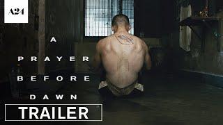 A Prayer Before Dawn | Official Trailer HD | A24