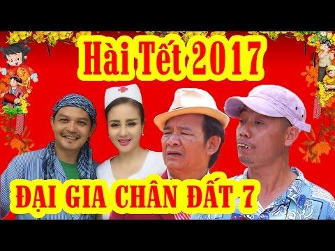 ĐẠI GIA CHÂN ĐẤT 7 | Phim Hài Tết 2017 Mới Hay Nhất | Official Trailer - Thời lượng: 2:21.