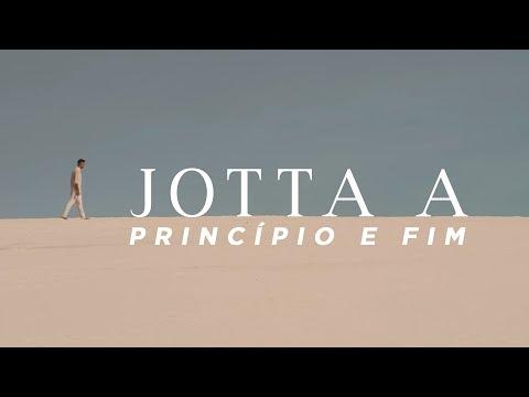 Jotta A - Principio e o Fim