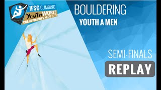 IFSC Youth World Championships - Arco 2019 - BOULDER - Semi-Finals - Youth A Men by International Federation of Sport Climbing