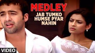 Video Medley - Jab Tumko Humse Pyar Nahin - Jisko Hamne Apna Samjha - Hum Bewafa Hargiz Na The MP3, 3GP, MP4, WEBM, AVI, FLV Oktober 2018