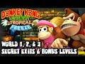 Donkey Kong Country Tropical Freeze (1080p) Secret Exits, Bonus Levels, & K Stages - World 1, 2, & 3