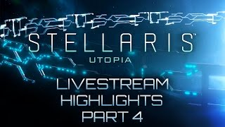 Stellaris: Utopia - Livestream Highlights - Part 4 - Get Off My Lawn Video