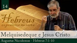 Melquisedeque E Jesus Cristo - Augustus Nicodemus