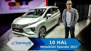 Video Mitsubishi Xpander 2017 Indonesia - 10 HAL yang Perlu Diketahui MP3, 3GP, MP4, WEBM, AVI, FLV Agustus 2017