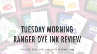 NEW VIDEO! Tuesday Morning Ranger Dye Ink Review