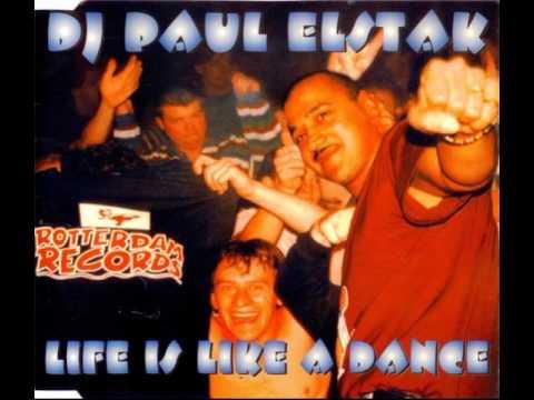 DJ Paul Elstak - Life is Like A Dance ( DJ Pauls Mix ) \u200e [  Rotterdam Records ]  1995 (видео)