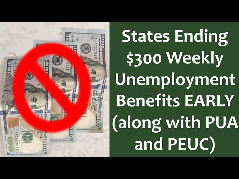 Some States Ending the $300 Pandemic Unemployment Payment With More To Follow (PUA & PEUC claimants)