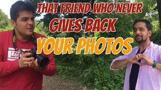 Video That one friend Who never gives back your photos | Ashish Chanchlani MP3, 3GP, MP4, WEBM, AVI, FLV Juli 2018