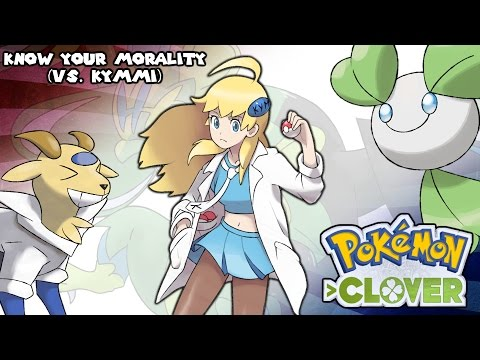 Pokémon Clover - Know Your Morality (VS. Kymmi) OR/AS Style (видео)