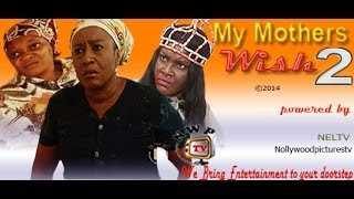My Mother's Wish Nigerian Movie [Part 2]