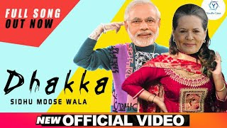 Dhakka Chalda Ft. Narendra Modi And Sonia Gandhi Official Video | Sidhu Moose Wala New Song