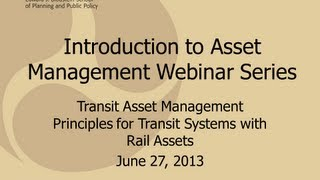 Main Presentation - Transit Asset Management Principles For Transit Systems With Rail Assets
