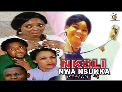 Nkoli Nwa Nsukka Season 14  - Latest Nigerian Nollywood Igbo movie