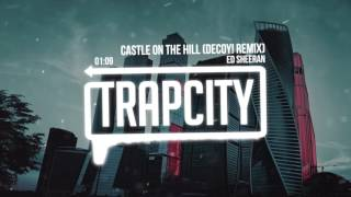 Download Lagu Ed Sheeran - Castle On The Hill (DECOY! Remix) Mp3