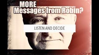 Video More Spirit Messages from Robin Williams 2017? Listen for yourself.. MP3, 3GP, MP4, WEBM, AVI, FLV November 2018