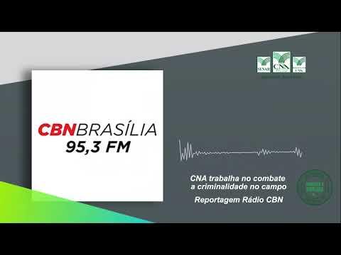 CBN Brasília: CNA trabalha no combate a criminalidade no campo