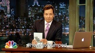 Hashtags: #HowIGotDumped (Late Night with Jimmy Fallon)