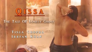 Qissa - The Tale of a Lonely Ghost   Tisca Chopra   Irrfan Khan  