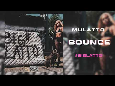 Mulatto - Bounce [Official Audio] Prod. By Ayo N Keyz