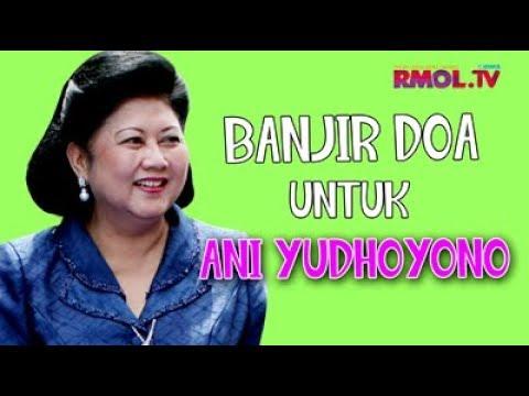 Banjir Doa Untuk Ani Yudhoyono