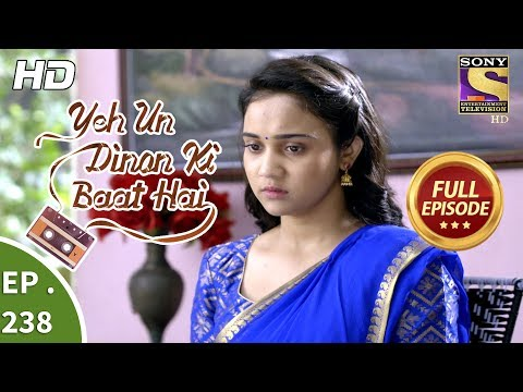 Yeh Un Dinon Ki Baat Hai - Ep 238 - Full Episode - 1st August, 2018