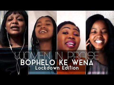 Women In Praise - Bophelo Ke Wena (Lockdown Edition) - Gospel Praise & Worship Song