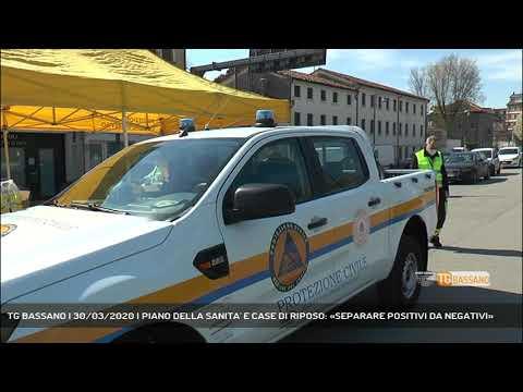 TG BASSANO | 30/03/2020 | PIANO DELLA SANITA' E CASE DI RIPOSO: «SEPARARE POSITIVI DA NEGATIVI»