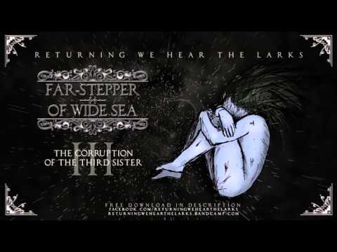 Returning We Hear the Larks - The Corruption of the Third Sister [Official Audio]