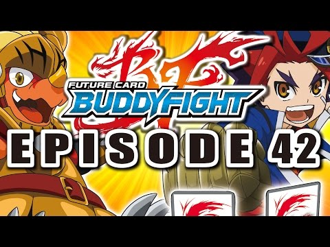 Future - You are watching Bushiroad's official Future Card Buddyfight channel. This is episode 42 of the animation series