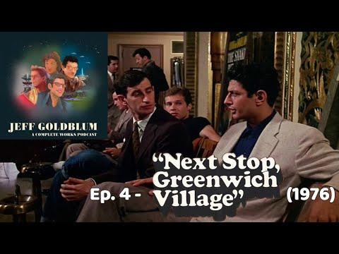 EP 04 - Next Stop, Greenwich Village (1976) - Jeff Goldblum: A Complete Works Podcast