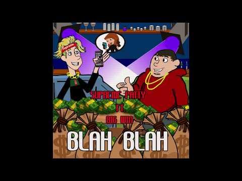Supreme Patty - Blah Blah ft. Big Win- No official