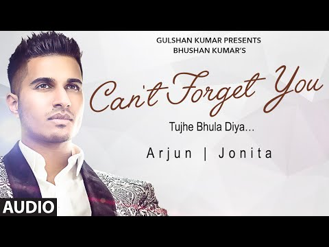 Video Arjun: Can't Forget You (Tujhe Bhula Diya) Full AUDIO Song ft. Jonita Gandhi | T-Series download in MP3, 3GP, MP4, WEBM, AVI, FLV January 2017