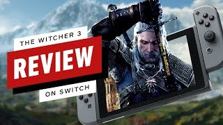 The Witcher 3: Complete Edition - Nintendo Switch Review by IGN
