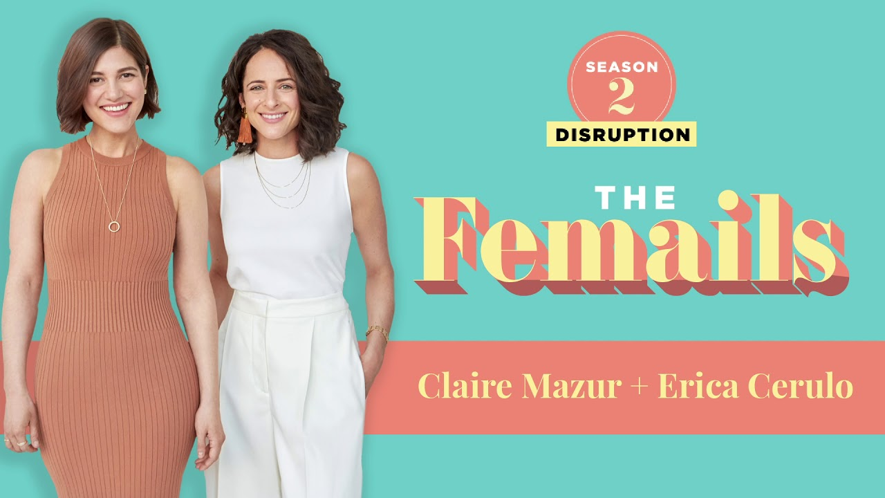 Claire Mazur + Erica Cerulo | The Femails Podcast
