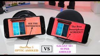 OPTIC AMOLED OF OP5 VS SUPER AMOLED OF S8+