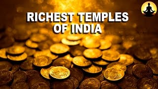 Richest Temples of India : Top 5