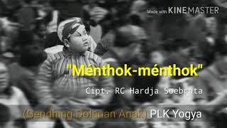 Ménthok-ménthok - Gendhing Dolanan Anak (PLK Yogya) - Audio