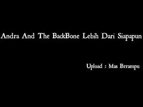 Andra And The BackBone Lebih Dari Siapapun