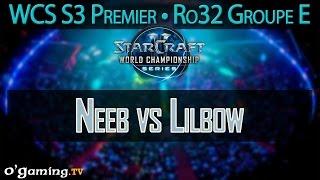 Neeb vs Lilbow - WCS S3 Premier League - Ro32 - Groupe E