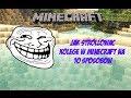 Jak strollować kolegę w minecraft na 10 sposobów