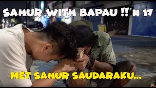 Video MET SAHUR SAUDARAKU...SAHUR WITH BAPAU # 17 MP3, 3GP, MP4, WEBM, AVI, FLV Juli 2019
