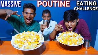 Massive Poutine Challenge | French Fries Cheese Curds And Gravy Eating Competition |
