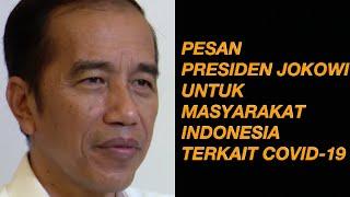 Pesan Presiden Jokowi untuk Masyarakat Indonesia terkait Covid-19
