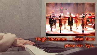 Video Hugh Jackman - Come Alive (위대한쇼맨 OST - The Greatest Showman)+ 악보 (Sheet) 피아노연주 / 글로리아엘 (Gloria L.) MP3, 3GP, MP4, WEBM, AVI, FLV Juni 2018