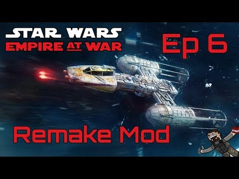 Star Wars Empire at War (Remake Mod) Rebel Alliance - Ep 6