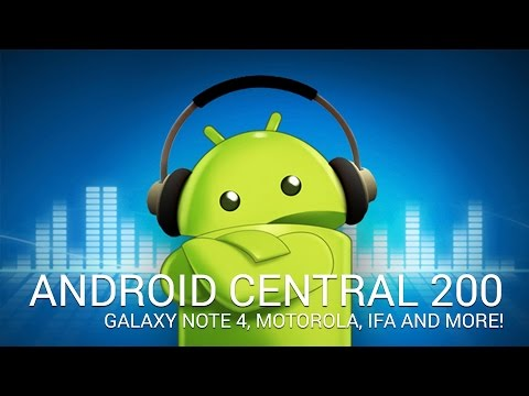 Android Central Podcast Ep. 200!!!